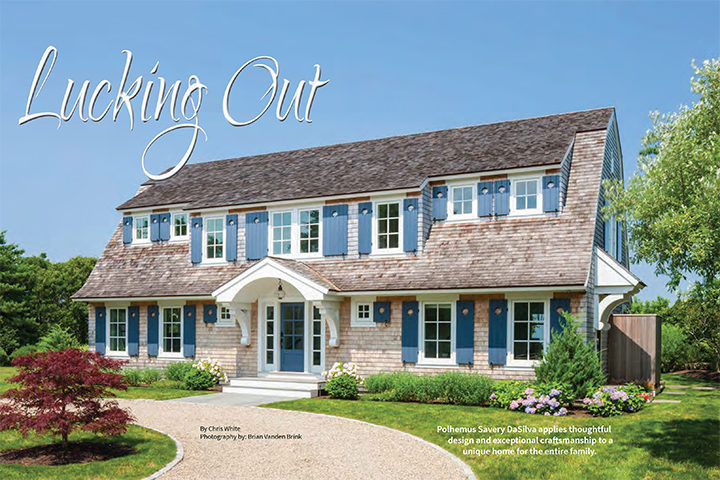 A custom designed and built home by PSD is featured in the Summer 2021 issue of Cape Cod Home magazine